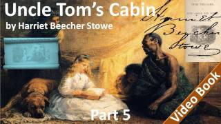 Part 5 - Uncle Tom's Cabin Audiobook by Harriet Beecher Stowe (Chs 19-23)(, 2011-11-01T17:18:48.000Z)