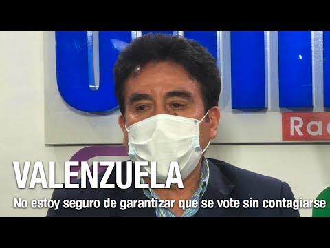 Valenzuela: No estoy seguro de garantizarle al ciudadano que vote sin contagiarse de COVID-19