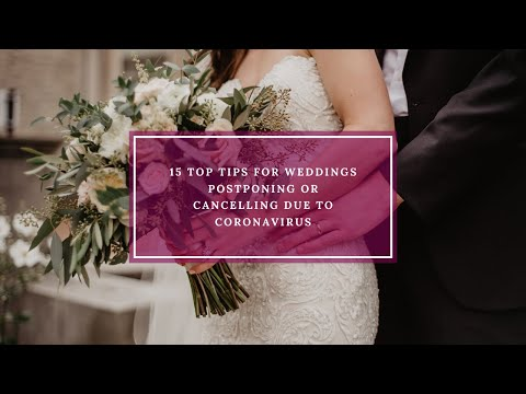 Top Tips for Postponing or Cancelling your Wedding due to Coronavirus