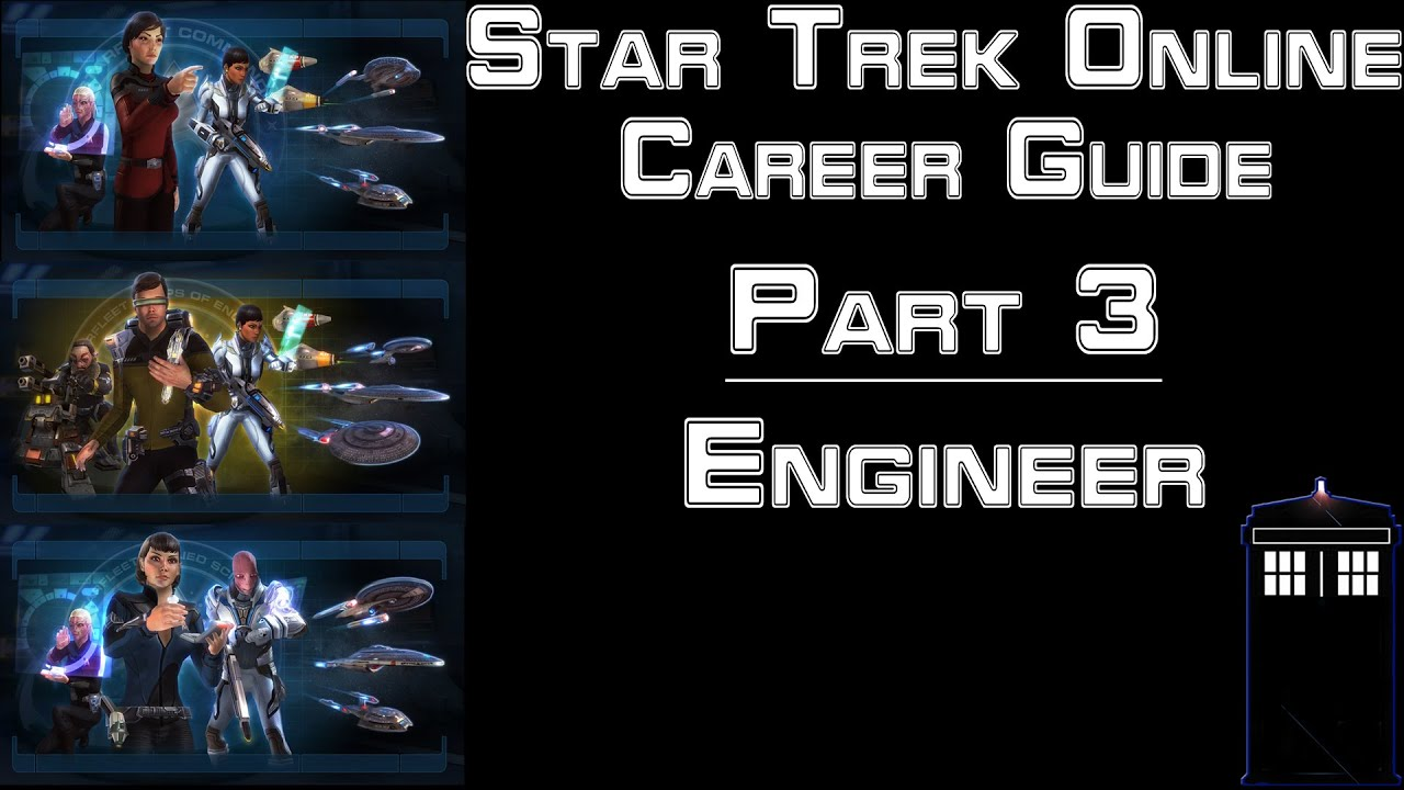 Star Trek Online - Career Guide - Part 3 - Engineering Career