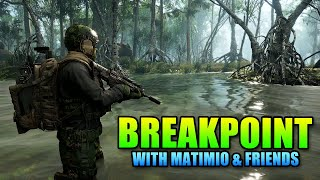 Breakpoint With Matimio & Friends   Tom Clancy's Ghost Recon Breakpoint