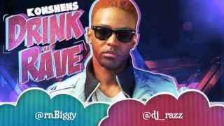 KONSHENS - DRINK AND RAVE (RAW) [FULL SONG]
