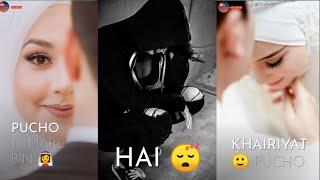 khairiyat (happy) whatsapp status /New Status /Arijit singh sad status /Muslim status