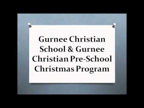 Gurnee Christian School & Gurnee Christian Pre School Christmas Program