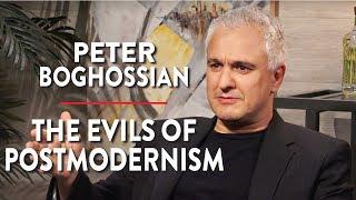 The Evils of Postmodernism (Peter Boghossian Pt. 2)