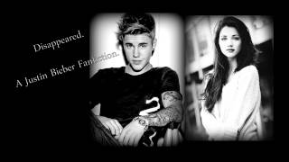 Disappeared - A Justin Bieber Fanfiction | Part 52