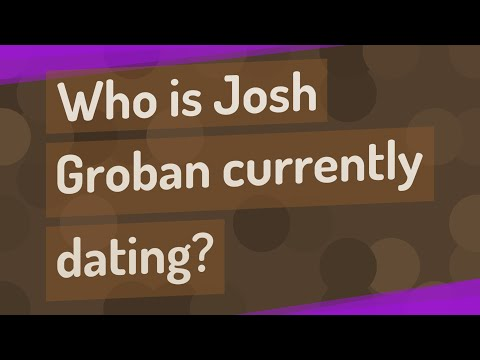 Who Is Josh Groban Currently Dating?