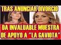 Sofía Castro da invaluable muestra de apoyo a La Gaviota tras divorcio