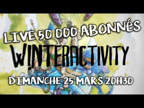 WINTERACTIVITY ep24 SPÉCIAL 50 000 Abonnés