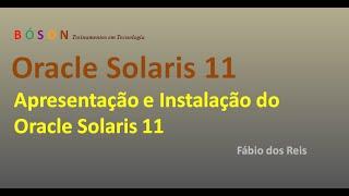 Oracle Solaris 11 - Apresentação e Instalação