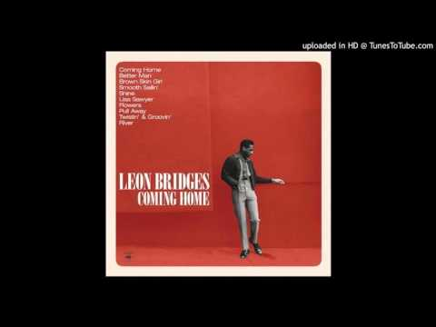 Leon Bridges -  There She Goes  ( Coming Home  )