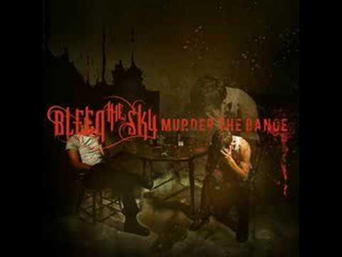 Bleed The Sky - Murder The Dance