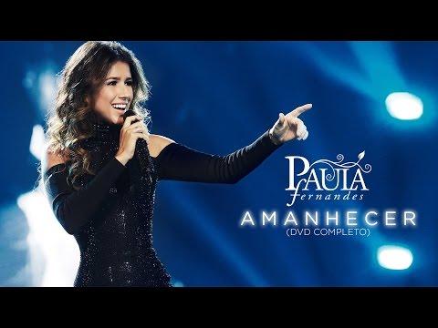 DVD completo Paula Fernandes - Amanhecer (Ao vivo)