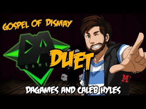 GOSPEL OF DISMAY DUET DAGAMES AND CALEB HYLES