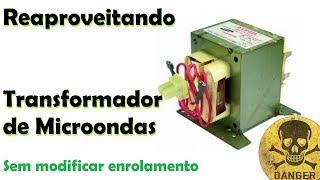 Como usar um transformador (trafo) de microondas para uma fonte