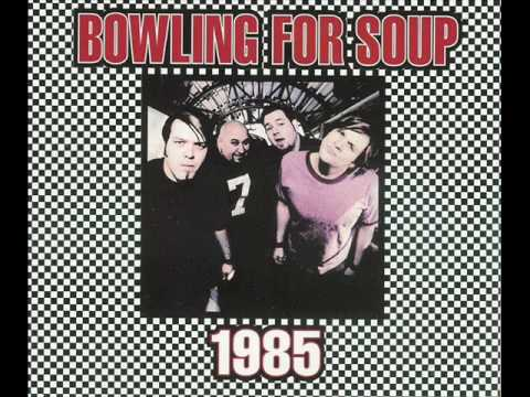 Bowling for soup - 1985 {HQ} - YouTube