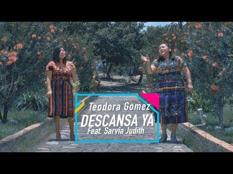 Descansa Ya - Teodora Gómez Feat. Sarvia Judith [Video Oficial]