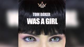Скачать Tom Boxer Was A Girl