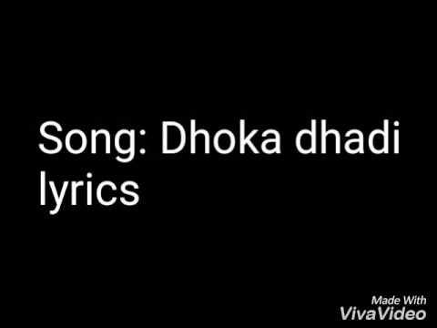 Full song dhoka dhadi lyrics. By Arijit Singh and Palak Muchhal