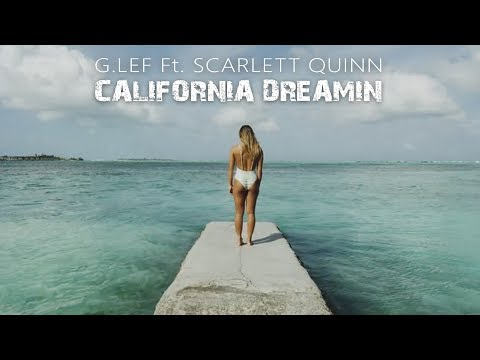 GLEF Feat Scarlett Quinn  California Dreamin Original Mix  Edit