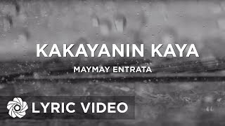 Maymay Entrata - Kakayanin Kaya (Lyrics)