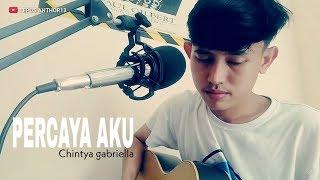 Download Percaya aku - Chintya gabriella  cover