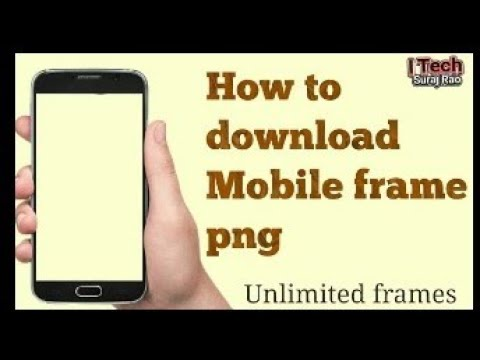 How to download mobile PNG | how to get mobile frame PNG | unlimited mobile  PNG