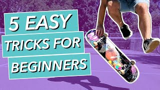 How to Do 5 Easy Tricks on Your Skateboard! (Great for Beginners!)