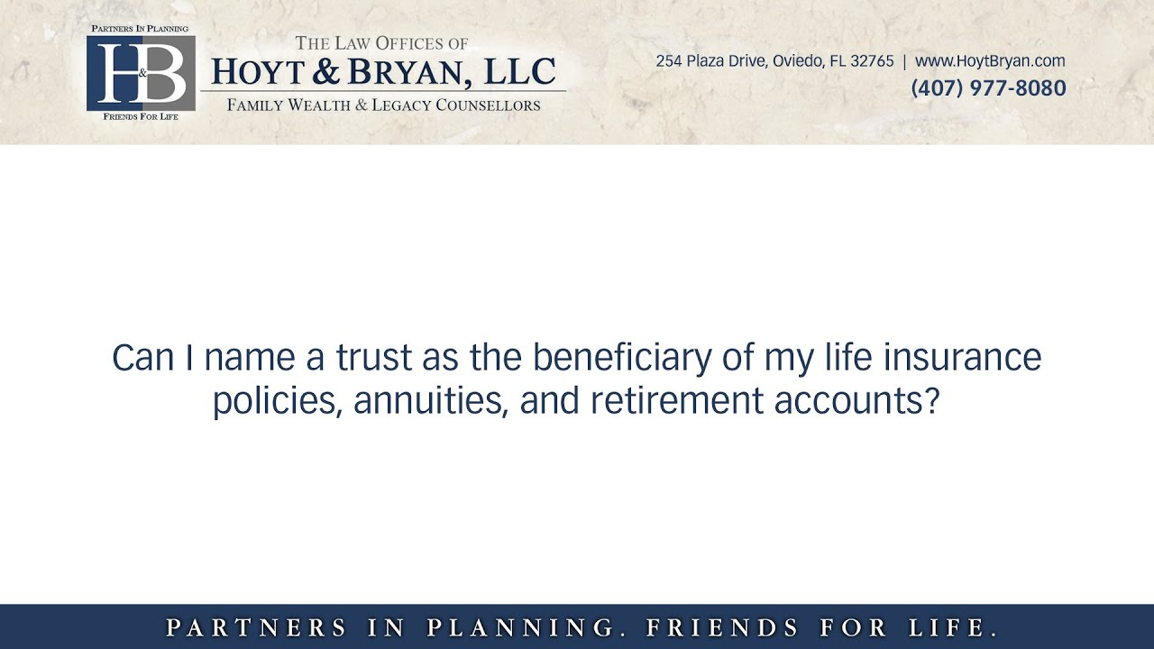 Can I name a trust as the beneficiary of my life insurance ...