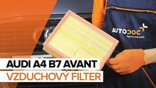Ako vymeniť Vzduchový filter na AUDI A4 Avant (8ED, B7) - video sprievodca