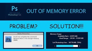 How to solve PhotoShop out of Memory(RAM) Error- Tutorial