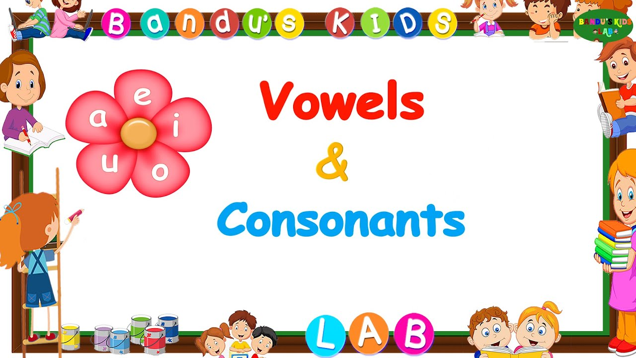 Download Vowels and Consonants For Kids/ Phonics for kids! Vowels for  LKG  to Grade 1 2  /Bandu's KIDS LAB