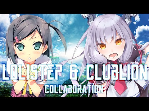 Nightcore Collaboration -  LoliStep ✓ CLuBLioN