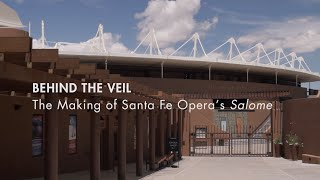 Behind the Veil: The Making of Santa Fe Opera