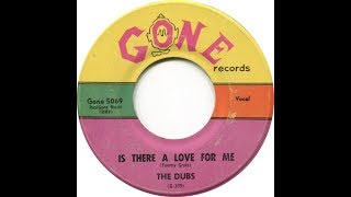 The Dubs - Is There A Love For me (1958 Doo Wop Gold)