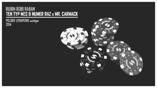 Rubin Robi Raban - TEN TYP MES & NUMER RAZ x MR. CARMACK (Polskie Utrapienie Mixtape)