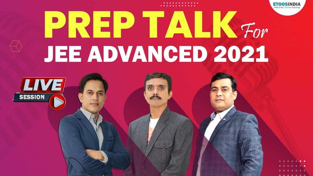 Live: Prep Talk for JEE Advanced 2021 by ETOOSINDIA