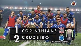 CORINTHIANS 1 x 2 CRUZEIRO NO PES 2019 - FINAL DA COPA DO BRASIL | NARRAÇÃO DE LUIS ROBERTO