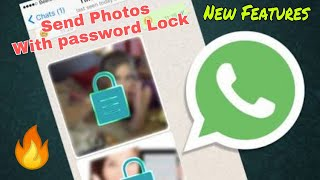 How To Send Pictures with lock PASSWORD in WHATSAPP |whatsapp Amazing  Trick - 2018