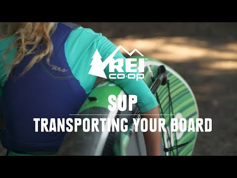 SUP: Transporting Your Board || REI