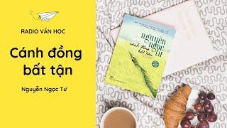 Cánh Đồng Bất Tận – Truyện ngắn Nguyễn Ngọc Tư   Phần 1   Radio Văn Học