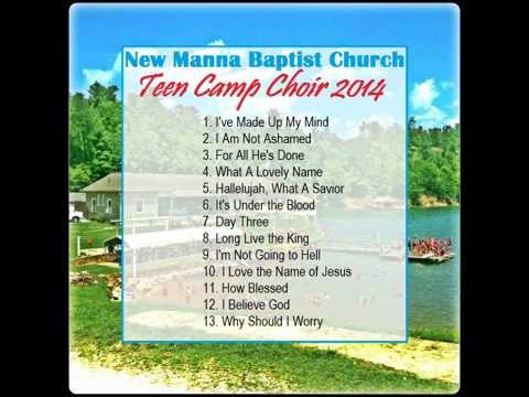 New Manna Baptist Church Teen Camp Choir 2014 - Full Album