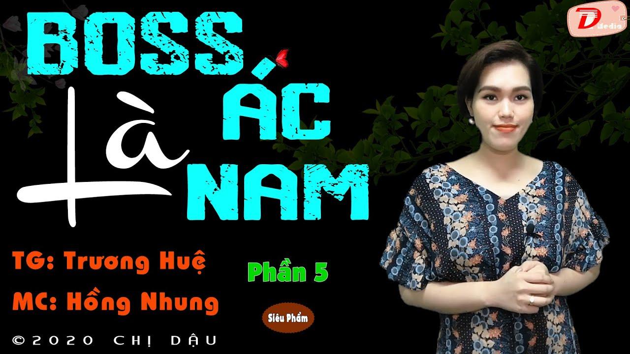 Boss là ác nam – Tập 5 – Truyện tâm lí xã hội quá hay – mc Hồng Nhung