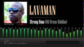 Lavaman - Strong Rum (Oil Drum Riddim) [Soca 2014]