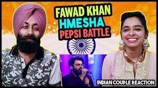 Indian Reaction on Fawad Khan | EP | Hamesha | Pepsi Battle Of Bands
