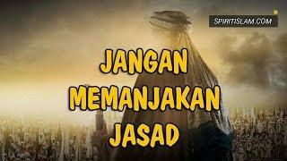 JANGAN MEMANJAKAN JASAD BUYA SYAKUR NO 222