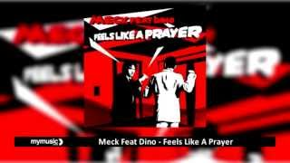 Meck Feat Dino - Feels Like A Prayer