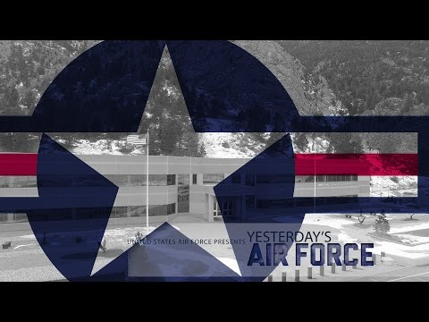 Yesterday's Air Force: Cheyenne Mountain