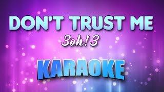 3oh!3 - Don't Trust Me (Karaoke version with Lyrics)