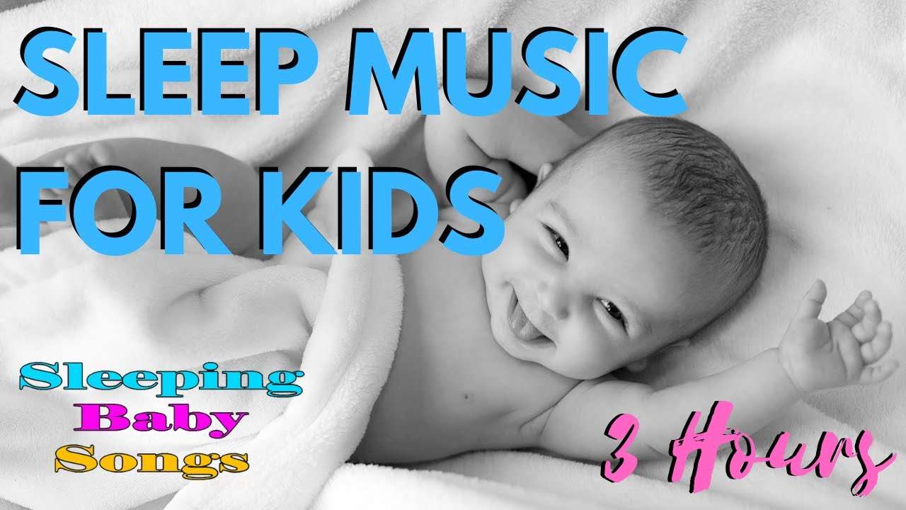 Sleep Music for Kids: Baby Songs to Sleep, Lullabies for Babies, Baby Music, Baby  Lullaby